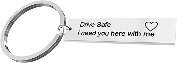 Boyfriend Gifts Drive Safe Keychain I Need You Here with Me Trucker Husband Gift Dad Gift Valentines Day