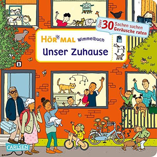 Hör mal (Soundbuch): Wimmelbuch: Unser Zuhause: Zum Hören, Suchen und Mitraten ab 2,5 Jahren. Ein wimmeliger Mitmachspaß