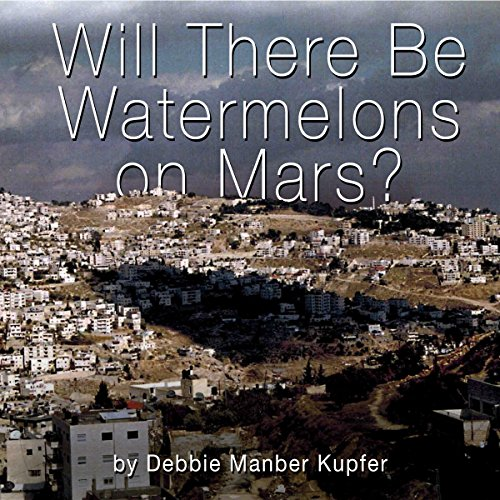 Will There Be Watermelons on Mars? audiobook cover art