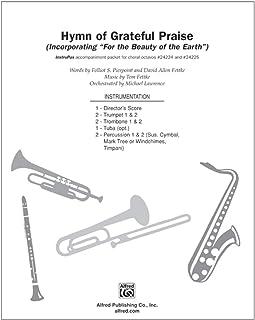Hymn of Grateful Praise - Words by Folliott S. Pierpoint and David Allen Fettke, music by Tom Fettke / orch. Michael Lawrence