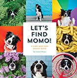 Let's Find Momo!: A Hide-and-Seek Board Book - Andrew Knapp