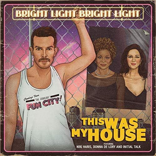 Bright Light Bright Light feat. Initial Talk, Niki Haris & Donna De Lory