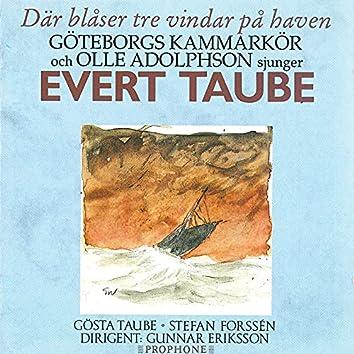 Där blåser tre vindar på haven: Göteborgs Kammarkör och Olle Adolphson sjunger Evert Taube