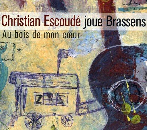 Au Bois de Mon Coeur-Christian Escoudé Joue Brassens