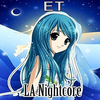 ET (Nightcore Version)
