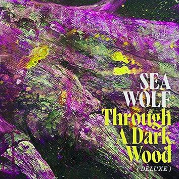 Through A Dark Wood (Deluxe)
