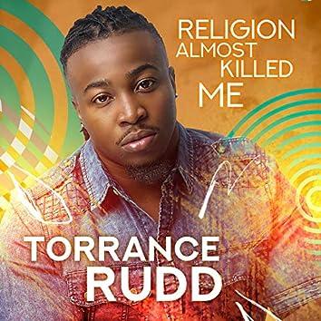 Religion Almost Killed Me