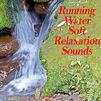 기분이 좋아지는 물 흐르는 소리 Running Water Soft Relaxation Sounds (White Noise, Study, Meditation, Relax, Focus)