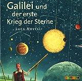 Galilei und der erste Krieg der Sterne (Geniale Denker und Erfinder) - Luca Novelli