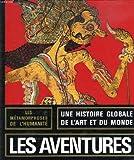 LES METAMORPHOSES DE L'HUMANITE, 1700 / 1800, LES AVENTURIERS ET LES REVOLUTIONS, LE TEMPS DES LIBERTES