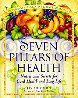 Seven Pillars of Health: Nutritional Secrets for Good Health and Long Life