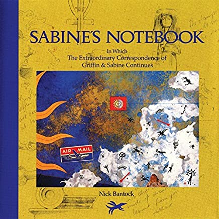 Sabines Notebook: In Which the Extraordinary Correspondence of Griffin & Sabine Continues by Nick Bantock(1992-09-01)
