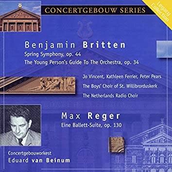 Britten: Spring Symphony - The Young Person's Guide to the Orchestra & Reger: Eine Ballett-Suite
