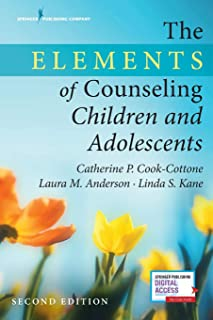 The Elements of Counseling Children and Adolescents: -