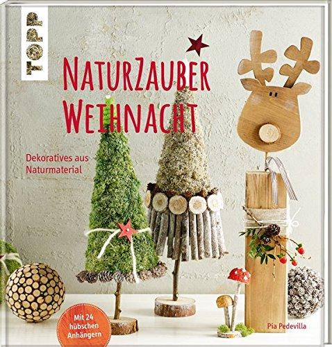 NaturZauberWeihnacht: Dekoratives aus Naturmaterial