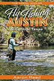 The Local Angler Fly Fishing Austin & Central Texas (The Local Angler (1))