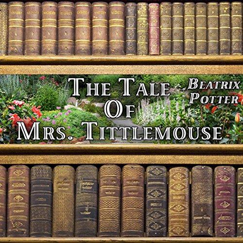 The Tale of Mrs. Tittlemouse audiobook cover art