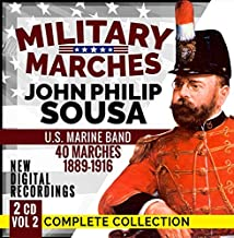 Military Marches - Complete Collection Vol. 2 - John Philip Sousa 40 Marches 1889-1916 - U.S. Marine Band - New Digital Recordings