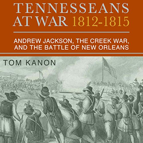 Tennesseans at War, 1812 - 1815 audiobook cover art