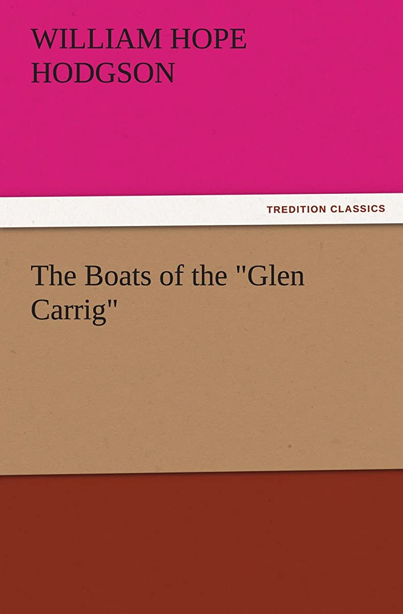 暫定の防衛予測するThe Boats of the Glen Carrig (TREDITION CLASSICS)