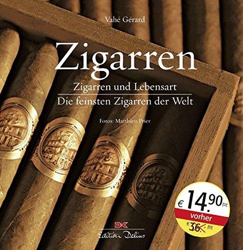 Zigarren: Zigarren und Lebensart / Die feinsten Zigarren der Welt