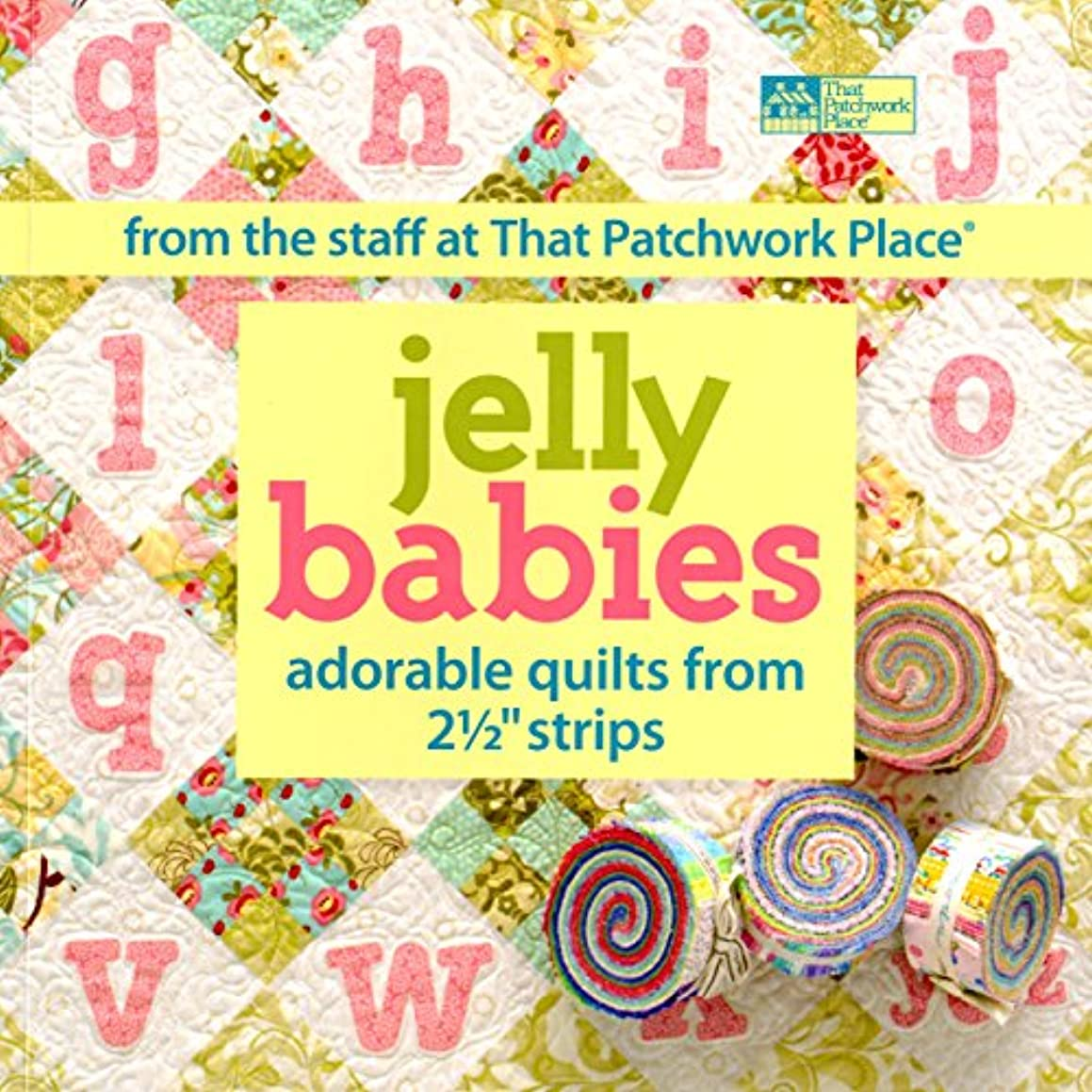 Martingale That Patchwork Place Jelly Babies Adorable Quilts Book