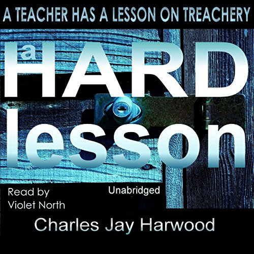 A Hard Lesson: A Psychological Thriller on Blackmail, Shame and Betrayal of Trust cover art