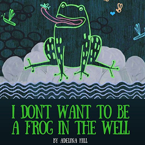 I Don't Want to Be a Frog in the Well Titelbild