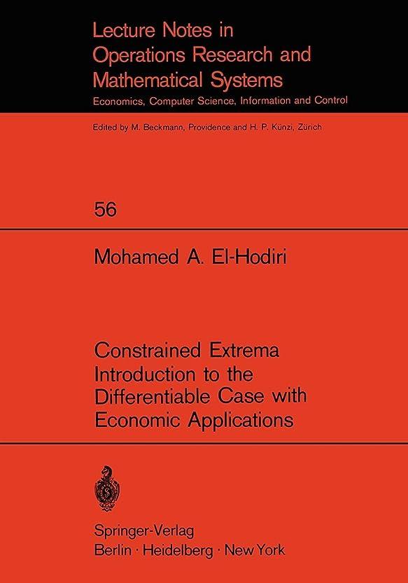 学習優越毎年Constrained Extrema Introduction to the Differentiable Case with Economic Applications (Lecture Notes in Economics and Mathematical Systems)
