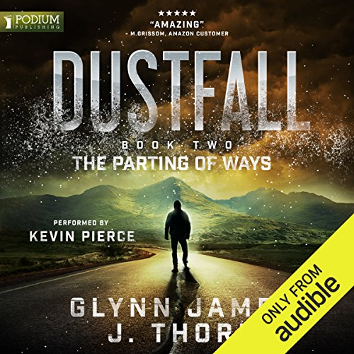 The Parting of Ways     Dustfall, Book 2              By:                                                                                                                                 Glynn James,                                                                                        J. Thorn                               Narrated by:                                                                                                                                 Kevin Pierce                      Length: 7 hrs and 32 mins     1 rating     Overall 4.0