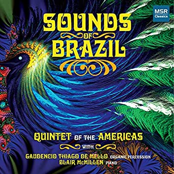Sounds of Brazil - Music for Winds, Guitar, Piano and Percussion