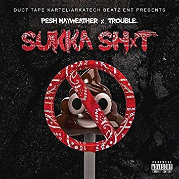 Sukka Shit (feat. Trouble)