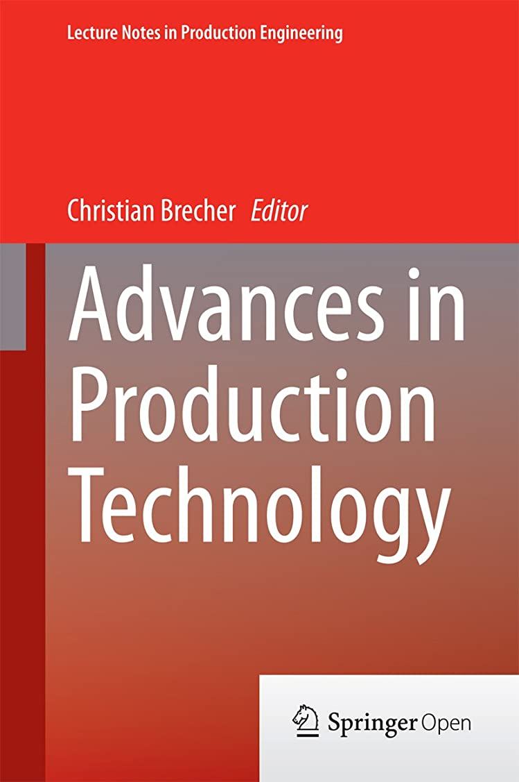 ブロックするほめる打倒Advances in Production Technology (Lecture Notes in Production Engineering) (English Edition)