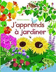 J'apprends à jardiner : un manuel de jardinage pour les enfants... et les plus grands !