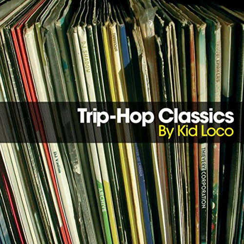 Trip Hop Classics By Kid Loco
