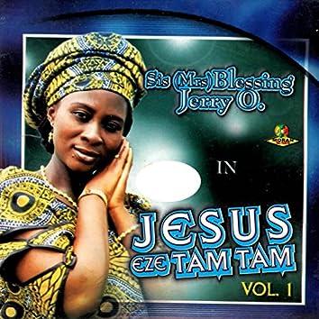 Jesus Eze Tam Tam - Vol 1