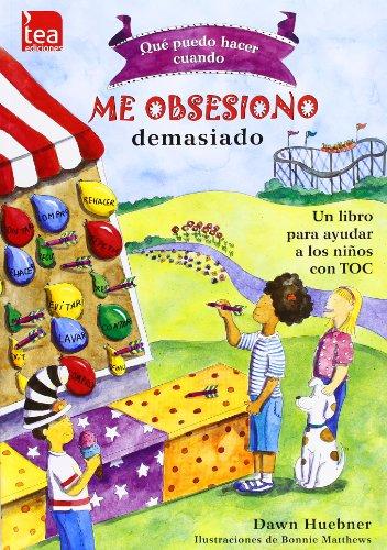 ¿Qué puedo hacer cuando me obsesiono demasiado?: Un libro para ayudar a...