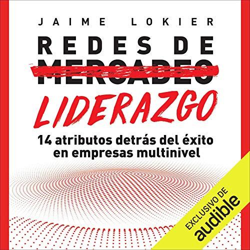 Redes de Liderazgo (Narración en Castellano) [Leadership Networks] Audiobook By Jaime Lokier cover art