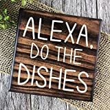 Alexa Do The Dishes Kitchen Wall Or Shelf Decor Farmhouse Sign Painted Wood Sign Housewarming Gift Rustic Wooden Plaque Wall Art Hanging Sign for Home Decor 12' x 12'