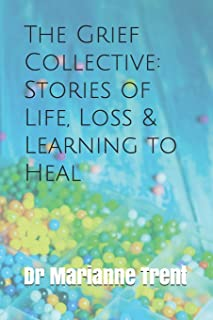 The Grief Collective: Stories of Life, Loss & Learning to Heal