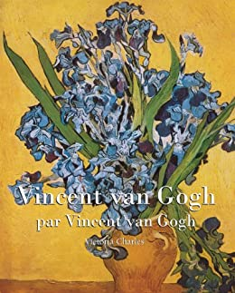 Vincent van Gogh (French Edition) by [Vincent van Gogh, Victoria Charles]