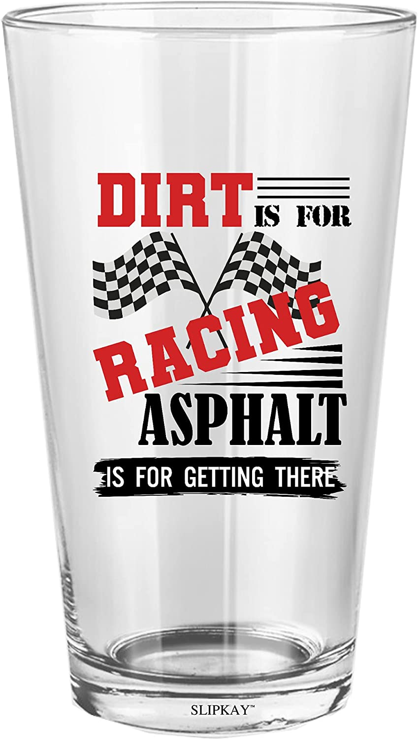 Dirt Is For Racing Asphalt Getting Oz Popularity 16 Glass There Pint Direct store