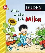 Duden: Alles wieder gut, Mika!: ab 24 Monaten