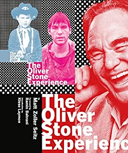 The Oliver Stone Experience (Text-Only Edition) by [Matt Zoller Seitz, Ramin Bahrani, Kiese Laymon, Rahmin Bahrani]