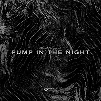 Pump in the Night