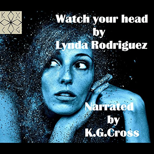 Watch Your Head Audiobook By Lynda Rodriguez cover art