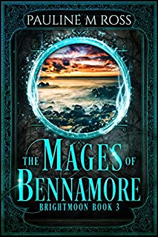 The Mages of Bennamore (Brightmoon Book 3) by [Pauline M. Ross]