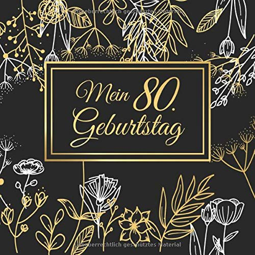 Mein 80. Geburtstag: 80 Jahre Gästebuch Edel Vintage Album Geburtstagsbuch - Geschenkidee Zum...
