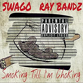 Smoking Till I'm Choking