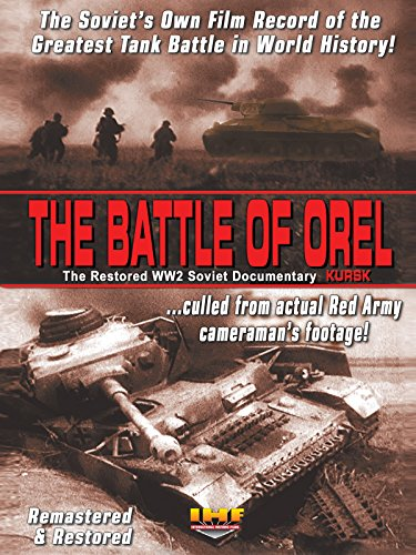 The Battle of Orel (Kursk) Restored WW2...